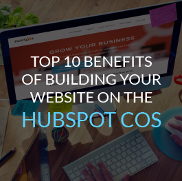 Top-10-Benefits-of-Building-Your-Website-on-the-HubSpot-COS.png